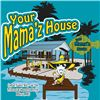 Your Mama'z House/Southern Girl